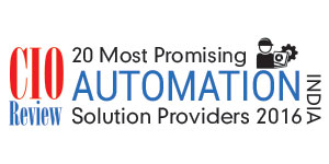 20 Most Promising Automation Solution Providers in India- 2016